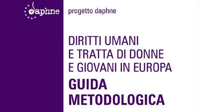 Diritti umani e tratta di donne e giovani in Europa: guida metodologica